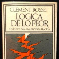 Libros: LÓGICA DE LO PEOR. ELEMENTOS PARA UNA FILOSOFÍA TRÁGICA. CLEMENT ROSSET. BARCELONAL. BARRAL EDITORES. Lote 260269370