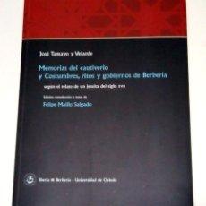 Libros: TAMAYO, JOSÉ DE. MEMORIAS DEL CAUTIVERIO, Y COSTUMBRES, RITOS Y GOBIERNOS DE BERBERÍA... 2017.. Lote 261588975