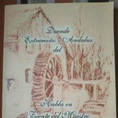 Libros: DUENDE EXTREMEÑO-ANDALUZ DEL HABLA EN LA FUENTE DEL MAESTRE.. Lote 262311960