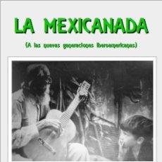Libros: JOSÉ GINÉS CILLERO : LA MEXICANADA (ZARAGOZA, 2021). Lote 276573268