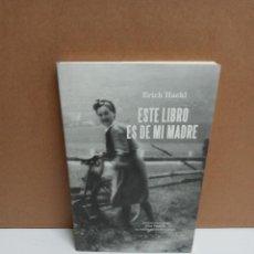 Livros: ERICH HACKL - ESTE LIBRO ES DE MI MADRE - PAPELES MINIMOS. Lote 263229580
