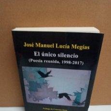 Libros: JOSÉ MARÍA LUCIA MEGIAS - EL ÚNICO SILENCIO - SIAL/CONTRAPUNTO. Lote 263334995