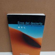 Libros: JUAN ECHANOVE - ECOS DEL DESIERTO - CENTRAL BOOKS. Lote 263337815