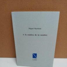 Libros: MIGUEL MARTINÓN - A LA SOMBRA DE TU NOMBRE - EL CASTILLO ESTRELLADO. Lote 263410785