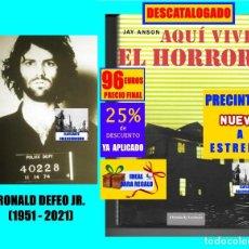 Libros: AQUÍ VIVE EL HORROR - LA CASA MALDITA DE AMITYVILLE - JAY ANSON - CASAS EMBRUJADAS MALDICIONES - 96€. Lote 263599475