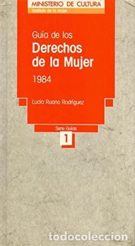 GUIA DE LOS DERECHOS DE LA MUJER 1984-RUANO RODRIGUEZ, LUCIA. (Libros Nuevos - Humanidades - Otros)