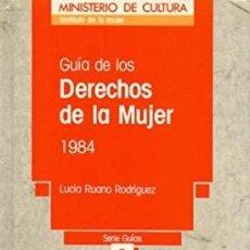 Libros: GUIA DE LOS DERECHOS DE LA MUJER 1984-RUANO RODRIGUEZ, LUCIA.. Lote 269361943
