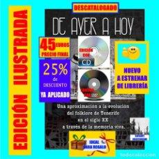 Libros: DE AYER Y HOY UNA APROXIMACIÓN A LA EVOLUCIÓN DEL FOLKLORE DE TENERIFE EN EL SIGLO XX - OROVAL - 45€. Lote 269934413