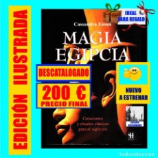 Libros: MAGIA EGIPCIA - CURACIONES Y RITUALES CLÁSICOS PARA EL SIGLO XXI - CASSANDRA EASON - EXCELENTE. Lote 277296728