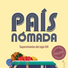 Libros: PAÍS NÓMADA SUPERVIVIENTES DEL SIGLO XXI. JESSICA BRUDER.-NUEVO. Lote 289708938