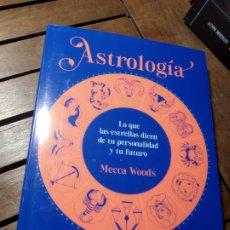 Libros: ASTROLOGÍA LO QUE LAS ESTRELLAS DICEN DE TU PERSONALIDAD Y TU FUTURO MECCA WOODS. Lote 290790828