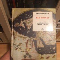 Libros: ELS VIATGES , DE IBN BATTUTA. ED. PROA. Lote 294096903