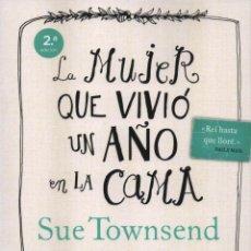 Libros: LA MUJER QUE VIVIO UN AÑO EN LA CAMA DE SUE TOWNSEND - ESPASA, 2013 (NUEVO). Lote 41061796