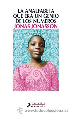 NARRATIVA. NOVELA. LA ANALFABETA QUE ERA UN GENIO DE LOS NÚMEROS - JONAS JONASSON (Libros Nuevos - Literatura - Narrativa - Humor)