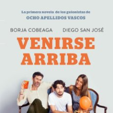 Libros: NARRATIVA. NOVELA. VENIRSE ARRIBA - BORJA COBEAGA/DIEGO SAN JOSÉ. Lote 46159150