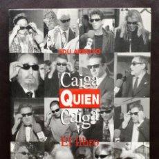 Libros: CAIGA QUIEN CAIGA EL LIBRO EDU ARROYO RESERVOIR BOOKS TELE 5 CINCO GLOBO MEDIA NUEVO. Lote 50977298