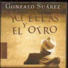 Libros: YO, ELLAS Y EL OTRO (2001) - GONZALO SUAREZ - ISBN: 9788422687207. Lote 54585153