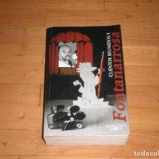 Libros: ROBERTO FONTANARROSA. CUENTOS REUNIDOS 1. 2003. Lote 76946093