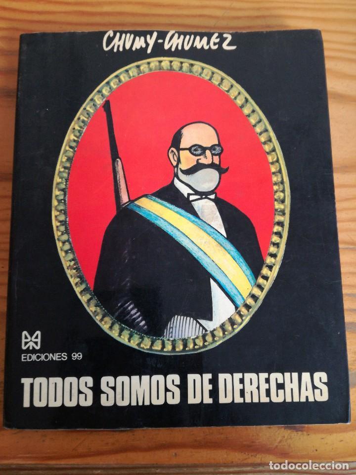 EDICIONES 99, CHUMY-CHUMEZ, TODOS SOMOS DE DERECHAS. (Libros Nuevos - Literatura - Narrativa - Humor)