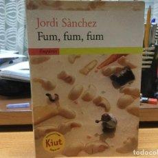 Libros: JORDI SÁNCHEZ. FUM, FUM, FUM. . Lote 90206200