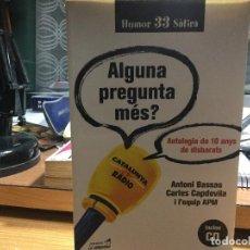Libros: ALGUNA PREGUNTA MÉS? ANTOLOGIA DE 10 ANYS DE DISBARATS.. Lote 91663645