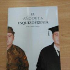 Libros: EL AÑO DE LA ESQUIZOFRENIA DE JUAN GÓMEZ CAPUZ. Lote 273218128