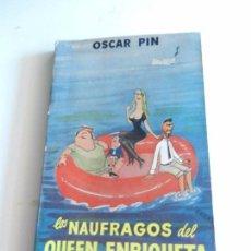 Libros: LOS NAUFRAGOS DEL QUEEN ENRIQUETA OSCAR PIN. . Lote 104182867