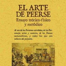 Libros: EL ARTE DE PEERSE: ENSAYO TEÓRICO-FÍSICO Y METÓDICO MAXTOR EDITORIAL. Lote 106190818