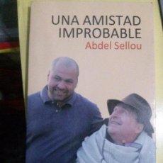 Libros: UNA AMISTAD IMPROBABLE , ABDEL SELLOU. Lote 107034679