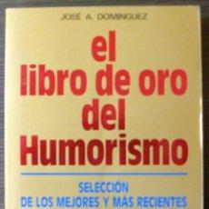 Libros: EL LIBRO DE ORO DEL HUMORISMO - JOSE A. DOMINGUEZ. 1989. Lote 113027427