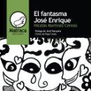 Libros: EL FANTASMA JOSÉ ENRIQUE, DE NICOLÁS MARTÍNEZ CEREZO. Lote 156512709