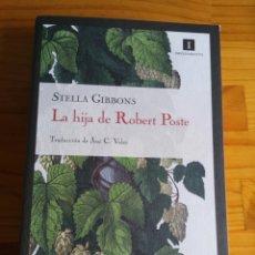 Libros: LA HIJA DE ROBERT POSTE. STELLA GIBBONS. Lote 124213819