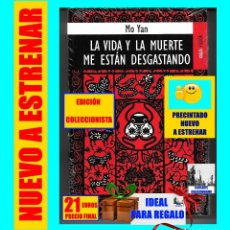 Libros: LA VIDA Y LA MUERTE ME ESTÁN DESGASTANDO - MO YAN - KAILAS - PRECINTADO NUEVO A ESTRENAR 1ª EDICIÓN. Lote 126960147