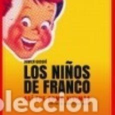 Libros: LOS NIÑOS DE FRANCO LUNWERG , S.L.. Lote 67905050