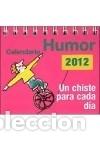 CALENDARIO 2012. HUMOR : UN CHISTE PARA CADA DIA TERAPIAS VERDES-,S.L. (Libros Nuevos - Literatura - Narrativa - Humor)