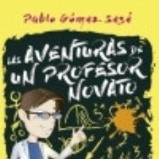Libros: LAS AVENTURAS DE UN PROFESOR NOVATO. Lote 128219452
