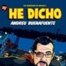 Libros: HE DICHO (NF). Lote 128222248