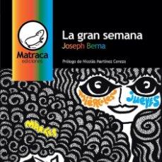 Libros: LA GRAN SEMANA, DE JOSEPH BERNA. Lote 156209441