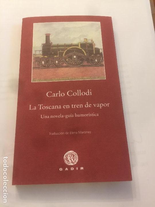 NOVELA-GUÍA HUMORÍSTICA LA TOSCANA EN TREN DE VAPOR DE CARLO COLLODI (Libros Nuevos - Literatura - Narrativa - Humor)