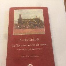 Libros: NOVELA-GUÍA HUMORÍSTICA LA TOSCANA EN TREN DE VAPOR DE CARLO COLLODI. Lote 130625770