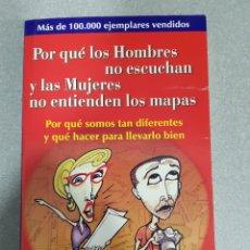 Libros: POR QUÉ LOS HOMBRES NO ESCUCHAN Y LAS MUJERES NO ENTIENDEN LOS MAPAS. Lote 133492378