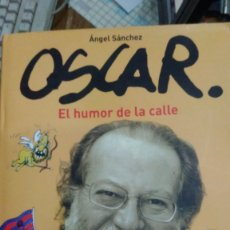 Libros: OSCAR EL HUMOR DE LA CALLE . Lote 141125994