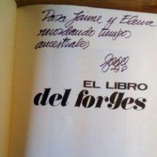 Libros: EL LIBRO DEL FORGES. DEDICADO A MIS PADRES.; JAIME DE ARMIÑÁN Y ELENA SANTONJA. Lote 141643554