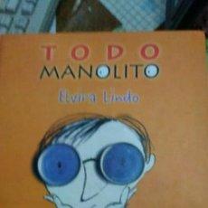 Libros: TODO MANOLITO , ELVIRA LINDO. Lote 141126458