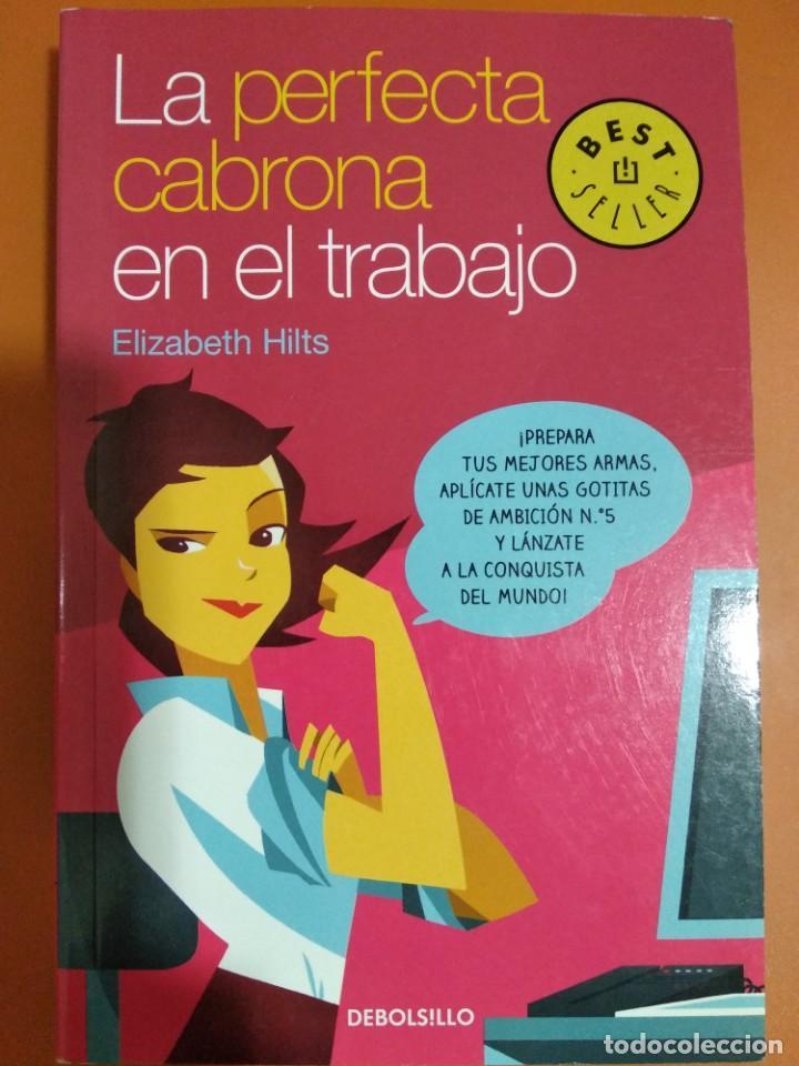 LA PERFECTA CABRONA EN EL TRABAJO. ELISABETH HILTS. (Libros Nuevos - Literatura - Narrativa - Humor)