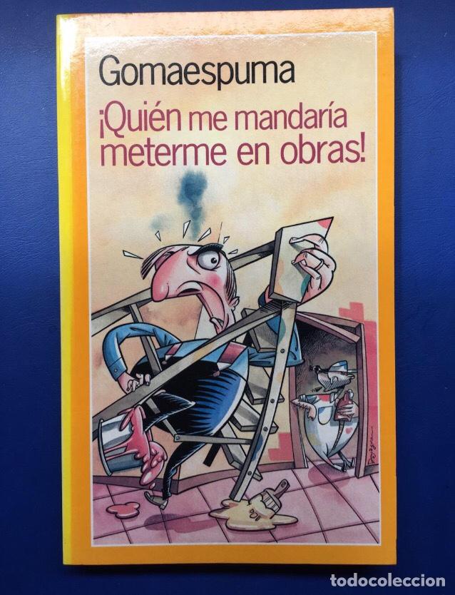 LIBRO ¡QUIÉN ME MANDARÍA METERME EN OBRAS! (NUEVO IDEAL PARA REGALAR) GOMAESPUMA HUMOR (Libros Nuevos - Literatura - Narrativa - Humor)