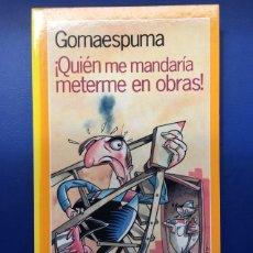 Libros: LIBRO ¡QUIÉN ME MANDARÍA METERME EN OBRAS! (NUEVO IDEAL PARA REGALAR) GOMAESPUMA HUMOR. Lote 144224170