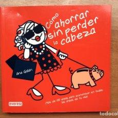 Libros: COMO AHORRAR SIN PERDER LA CABEZA (A ESTRENAR) IDEAL REGALAR HUMOR HOGAR DINERO ECONOMÍA. Lote 144225626