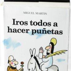 Libros: IROS A HACER PUÑETAS, MARTÍN, MIGUEL. Lote 145051802