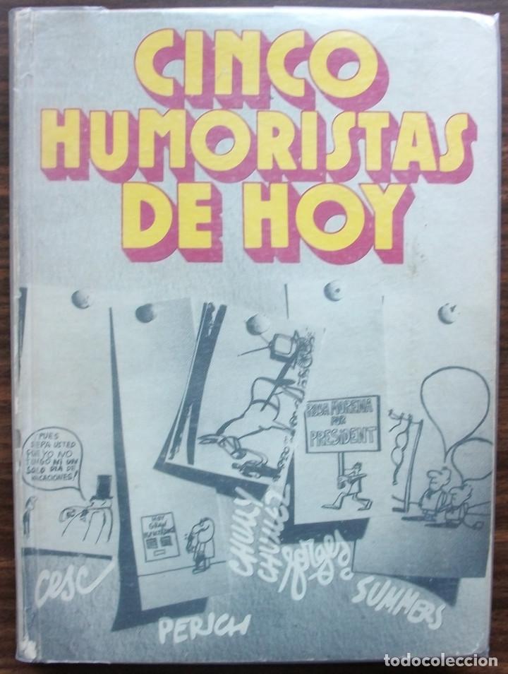 CINCO HUMORISTAS DE HOY: CESC - CHUMY CHUMEZ - FORGES - PERICH - SUMMERS, 1974 (Libros Nuevos - Literatura - Narrativa - Humor)